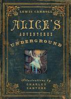 Alice's Adventures Under Ground 0486214826 Book Cover