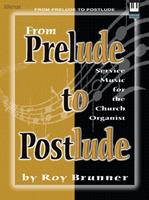 From Prelude to Postlude: Service Music for the Church Organist 0834199424 Book Cover
