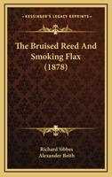 The Bruised Reed and Smoking Flax 1444672932 Book Cover