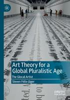 Art Theory for a Global Pluralistic Age: The Glocal Artist 303029708X Book Cover
