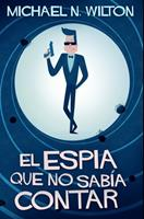 El espa que no saba contar: Edicin Premium en Tapa dura 1034407228 Book Cover