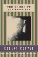 The Origin of the Brunists: A Novel