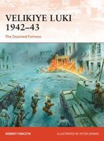 Velikiye Luki 1942–43: The doomed fortress 1472830695 Book Cover