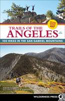 Trails of the Angeles: 100 Hikes in the San Gabriel Mountains