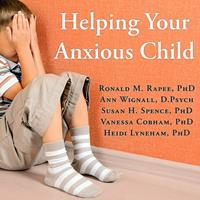 Helping Your Anxious Child: A Step-By-Step Guide for Parents 1799992543 Book Cover