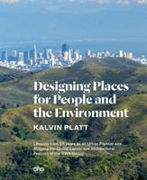Designing Places for People and the Environment: Lessons from 55 Years as an Urban Planner and Shaping the Global Landscape Architectural Practice of the Swa Group 1941806430 Book Cover