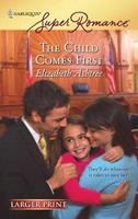 The Child Comes First 037371503X Book Cover