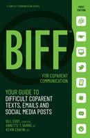 BIFF for Co-Parents : Quick Responses to High Conflict People, Their Hostile Emails, Personal Attacks and Social Media Meltdowns