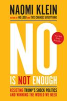 No Is Not Enough: Resisting Trump's Shock Politics and Winning the World We Need 1608468909 Book Cover