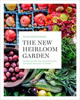 The New Heirloom Garden : 12 Theme Designs with Recipes for Cooks Who Love to Garden
