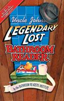 Uncle John's Legendary Lost Bathroom Reader 159223173X Book Cover