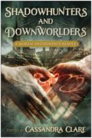 Shadowhunters and Downworlders: A Mortal Instruments Reader 1937856224 Book Cover