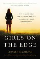 Girls on the Edge: Why So Many Girls Are Anxious, Wired, and Obsessed--And What Parents Can Do 1549106287 Book Cover