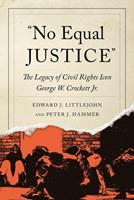 No Equal Justice: The Legacy of Civil Rights Icon George W. Crockett Jr. 0814348769 Book Cover