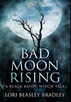 Bad Moon Rising: Premium Hardcover Edition 1034286013 Book Cover