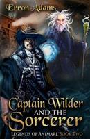 Captain Wilder & The Sorcerer 0987628569 Book Cover