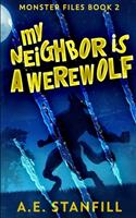 My Neighbor Is A Werewolf (Monster Files Book 2) 1034748513 Book Cover