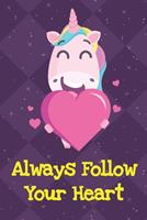 Always Follow Your Heart: Funny Unicorn Notebook and Journal for Writing with Purple Diamonds and Stars on the Cover Design 1704260671 Book Cover