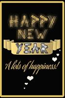 Happy new year wish you a lots of happiness golden quote notebook gift: Journal with blank Lined pages for journaling, note taking and jotting down ideas and thoughts 1673721141 Book Cover