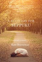 A Good Day for Seppuku: Stories 0872867218 Book Cover