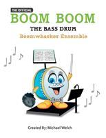 Boom Boom the Bass Drum - Boomwhacker Ensemble: Boomwhacker Ensemble 1985581116 Book Cover