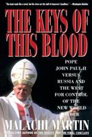 Keys Of This Blood: The Struggle For World Dominion Between Pope John Paul II, Mikhail Gorbachev & The Capitalist West 0671747231 Book Cover