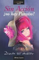 Sin Accon no hay Paraso!: Disea tu destino 1737717018 Book Cover
