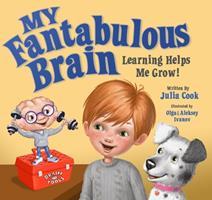 My Fantabulous Brain : Learning Helps Me Grow!