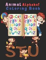 Animal Alphabet Coloring Book: Happy Learning Alphabet Coloring Book. Baby Preschool Activity Book for Kids tracing letters With Lovely Sweet Animals 1654511331 Book Cover