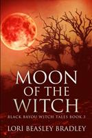 Moon Of The Witch (Black Bayou Witch Tales Book 3) null Book Cover
