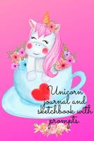 Unicorn journal and sketchbook with prompts. 103427662X Book Cover
