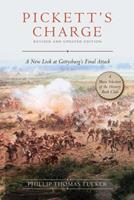 Pickett's Charge: A New Look at Gettysburg's Final Attack 151075573X Book Cover
