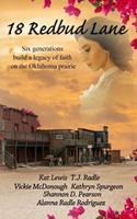 18 Redbud Lane: Six Generations Build a Legacy of Faith on the Oklahoma Prairie 1798920751 Book Cover