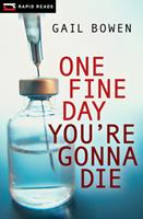 One Fine Day You're Gonna Die 1554693373 Book Cover