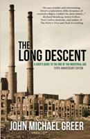 The Long Descent: A User's Guide to the End of the Industrial Age 0865716099 Book Cover