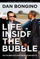 Life Inside the Bubble: Why a Top-Ranked Secret Service Agent Walked Away from It All 1637580843 Book Cover