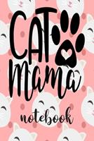 Cat Mama - Notebook: Cute Cat Themed Notebook Gift For Women 110 Blank Lined Pages With Kitty Cat Quotes 171029213X Book Cover