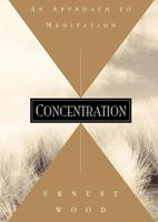 Concentration: An Approach to Meditation 0835601765 Book Cover