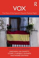 Vox: The Rise of the Spanish Populist Radical Right 0367502437 Book Cover