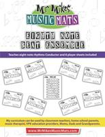 Eighth Note Beat Ensemble: MrMikesMusicMats 1087428416 Book Cover