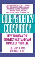 Codependency Conspiracy: How to Break the Recovery Habit and Take Charge ofYour Life 0446393770 Book Cover