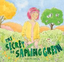 The Secret of Sapling Green 192582098X Book Cover