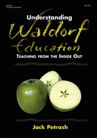 Understanding Waldorf Education: Teaching from the Inside Out 0876592469 Book Cover