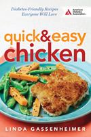 Quick and Easy Chicken: Diabetes-Friendly Recipes Everyone Will Love 1580405630 Book Cover