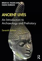 Ancient Lives: An Introduction to Archaeology and Prehistory 0321047907 Book Cover