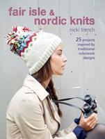 Fair Isle  Nordic Knits: 25 projects inspired by traditional colorwork designs 1782490884 Book Cover