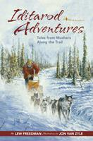 Iditarod Adventures: Tales from Mushers Along the Trail 1941821286 Book Cover