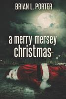 A Merry Mersey Christmas: Large Print Edition 179422193X Book Cover