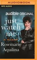 Just Watch Me: A Memoir 1713638843 Book Cover