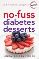 No-Fuss Diabetes Desserts: Fresh, Fast and Diabetes-Friendly Desserts 1580405282 Book Cover